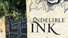 Feature Book: Indelible Ink