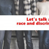 Let's Talk About… | A conversation about race and discrimination