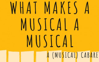 'What Makes a Musical a Musical?' This (musical) cabaret has answers
