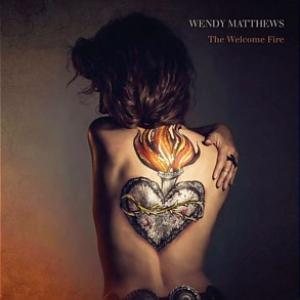 Wendy Matthew The Welcome Fire