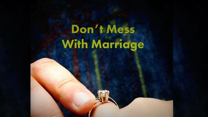 Dont mess with marriage